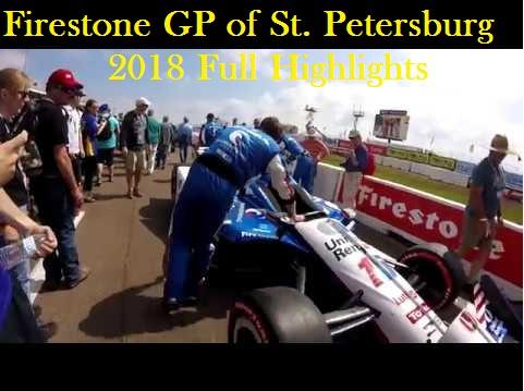 Firestone GP of St. Petersburg 2018 Full Highlights