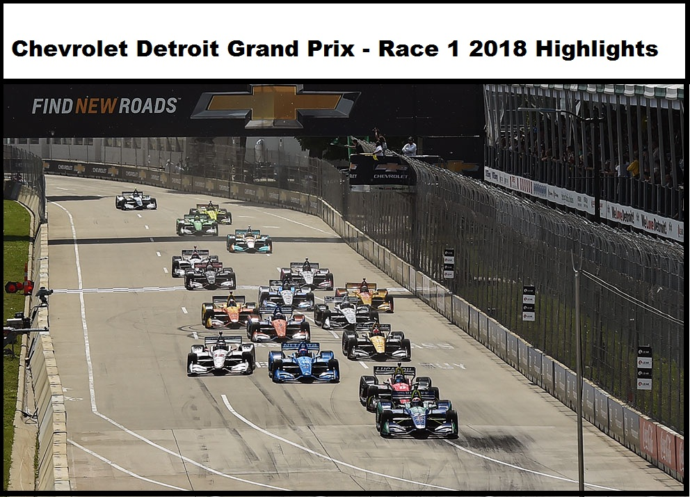 chevrolet-detroit-grand-prix-race-1-2018-highlights