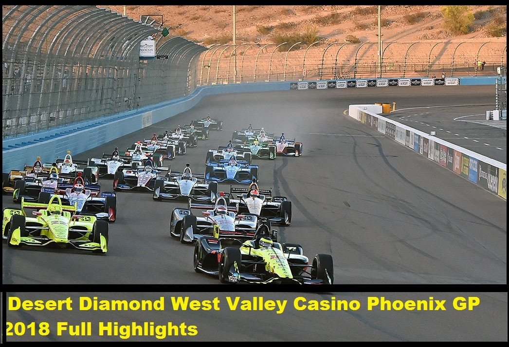 Desert Diamond West Valley Casino Phoenix GP 2018 Full Highlights