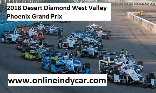2018-desert-diamond-west-valley-phoenix-grand-prix-live