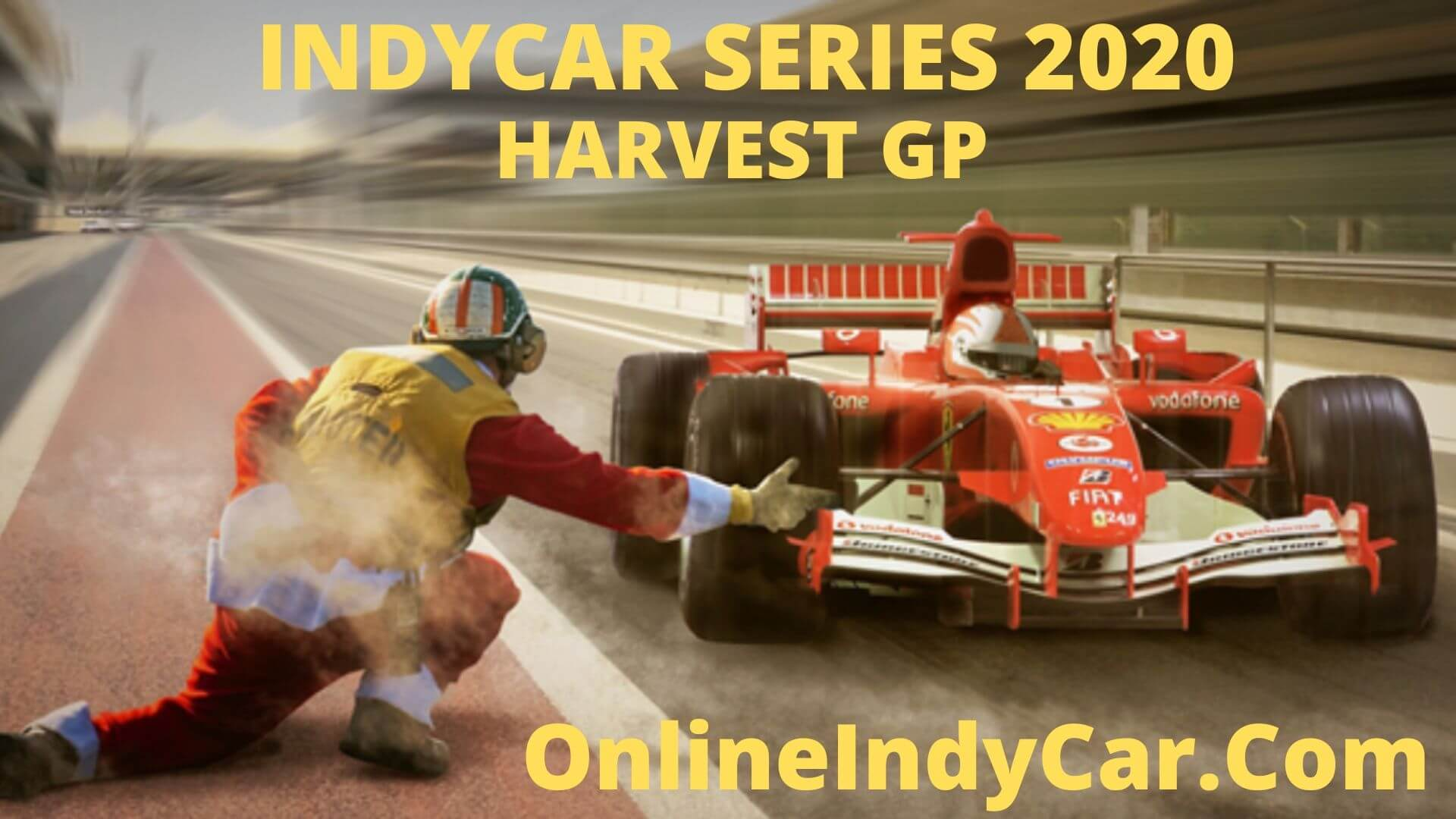 Indycar Harvest GP Live Stream at Indianapolis