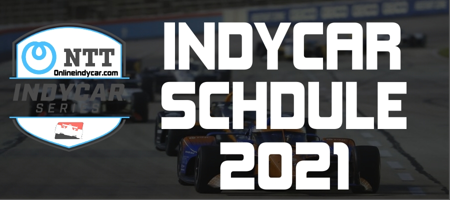 2021 IndyCar Series Schedule Announced