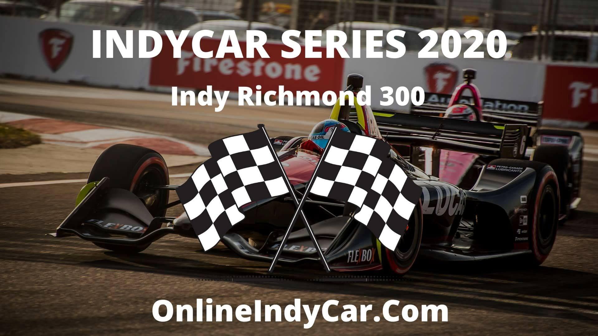 Indy Richmond 300 2020 Live Stream