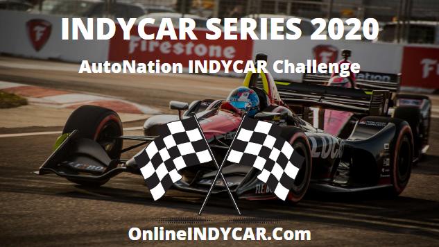 AutoNation INDYCAR Challenge 2020 Live Stream