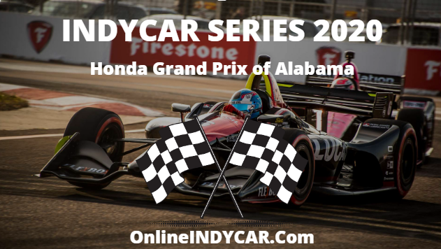 Honda GP Alabama INDYCAR SERIES 2020 LIVE STREAM