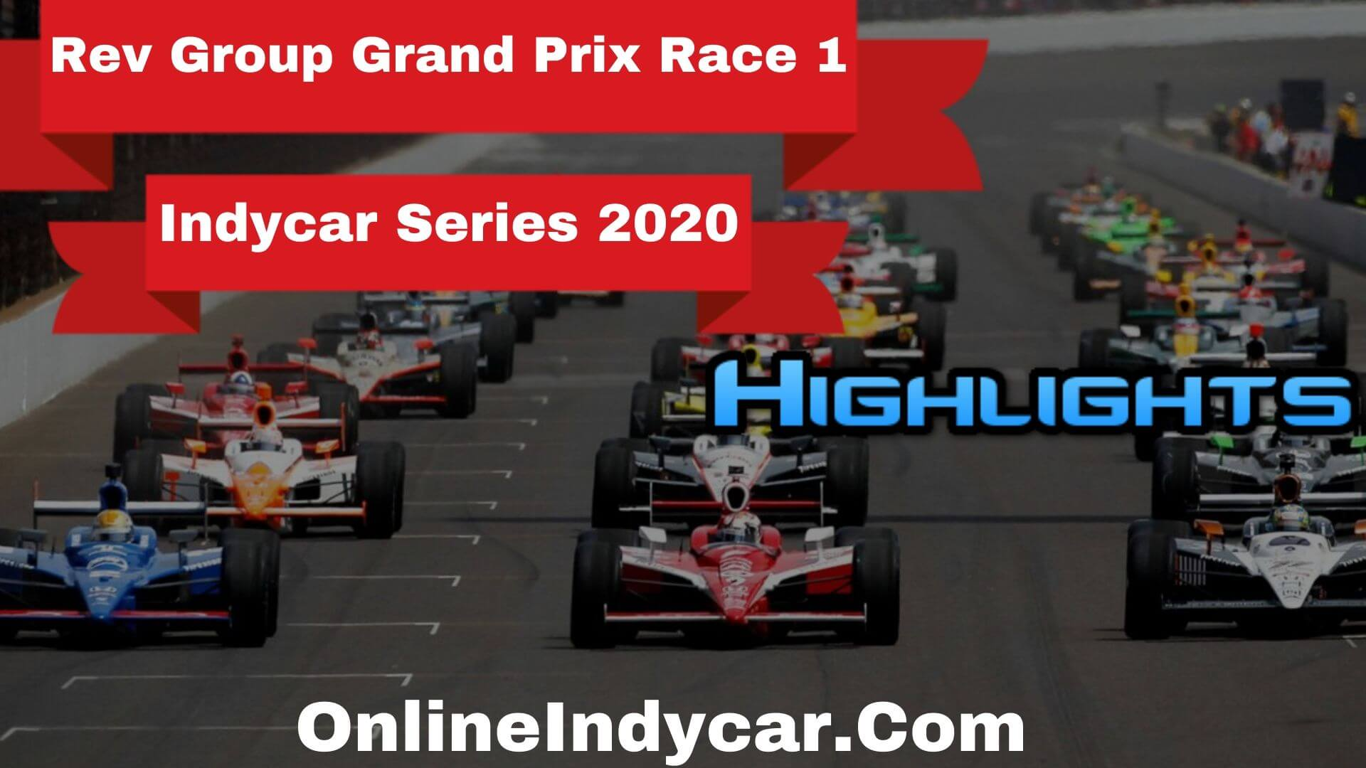 Rev Group GP Race 1 Indycar Highlights 2020