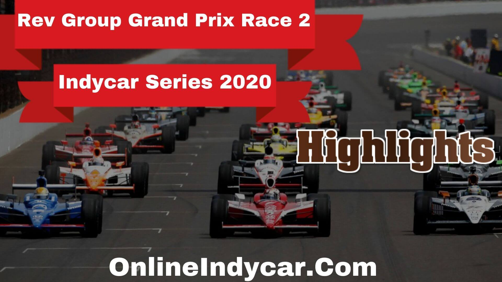 Indycar Rev Group Grand Prix Race 2 Highlights 2020