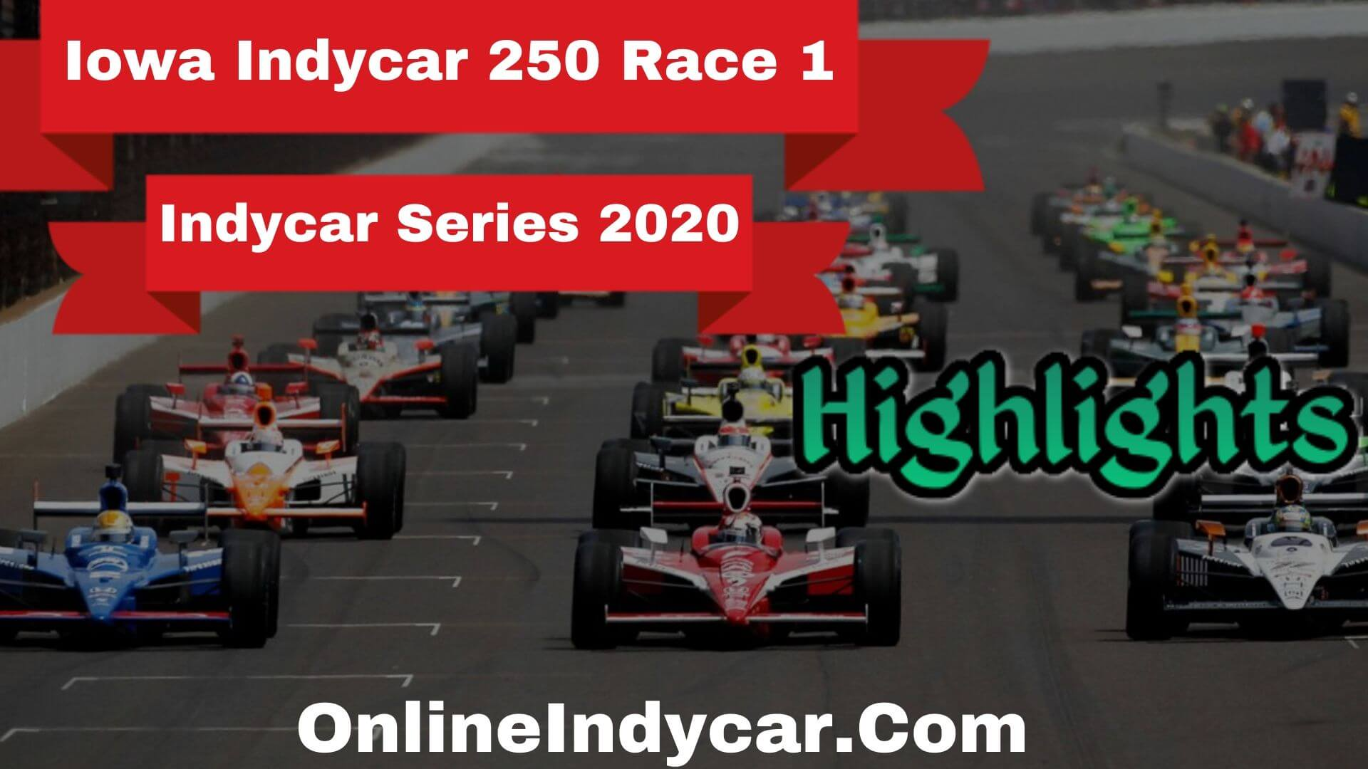 Iowa Indycar 250 Race 1 Indycar Highlights 2020