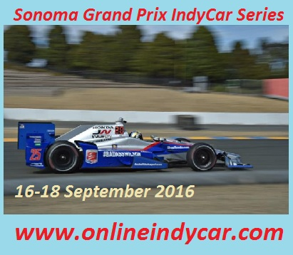 Watch Grand Prix of Sonoma 2016 Live Streaming