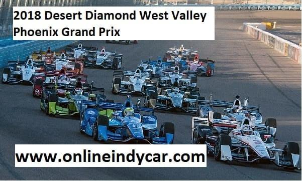 2018 Desert Diamond West Valley Phoenix Grand Prix Live
